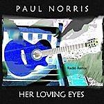 Paul Norris Her Loving Eyes (Radio Remix)
