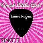 James Rogers Sweet Little Girl