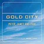 Gold City Peter, James And John