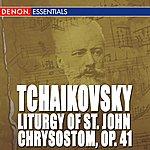 Vladislav Chernushenko Tchaikovsky: Liturgy Of St. John Chrysostom, Op. 41