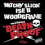 Mitchy Slick Death Proof (Feat. Ise B And Woodgrane) - Single