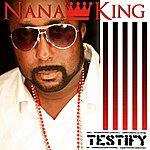 Nana King Testify