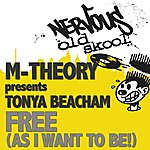 M-Theory Free (As I Want 2 Be!) Feat. Tonya Beacham