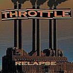 Throttle Relapse