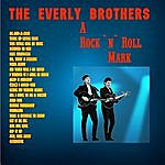 The Everly Brothers A Rock `n` Roll Mark (Digitally Remastered)