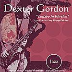Dexter Gordon Lullaby In Rhythm