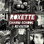 Roxette Charm School Revisited