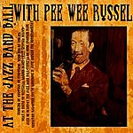Pee Wee Russell At The Jazz Band Ball With Pee Wee Russell (Digitally Remastered)
