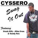 Cyssero Swag It Out