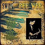 Pee Wee Russell Swing With Pee Wee (Digitally Remastered)