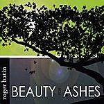 Roger Batin Beauty For Ashes