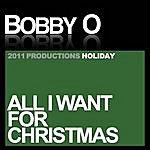 Bobby-O All I Want For Christmas