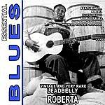 Leadbelly Roberta - Vintage And Very Rare Leadbelly