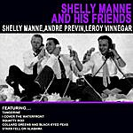 Shelly Manne Shelly Manne And His Friends Shelly Manne , Andre Previn , Leroy Vinnegar