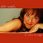 Debi Smith If I Were An Angel