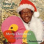 Tonca & Friends Merry Christmas Everybody! (Remastered)