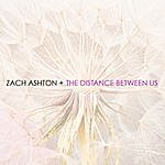 Zach Ashton The Distance Between Us
