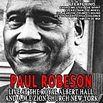 Paul Robeson Paul Robeson - Live At The Royal Albert Hall And A.M.E Zion Church New York