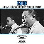 Johnny Hodges Perdido - The Alto Sax Genius Of Johnny Hodges