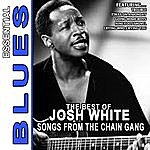 Josh White Songs From The Chain Gang - The Best Of Josh White