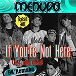 Menudo If You're Not Here (By My Side) 94' Remake - Single