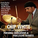 Chip White Personal Dedications & Percussive Tributes (All-Star Ensemble, Vol. 3)