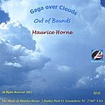 Maurice Horne Gaga Over Clouds (Out Of Bounds)