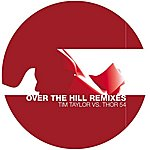 Tim Taylor Over The Hill - Remixes