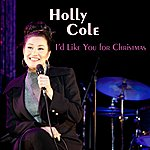 Holly Cole I'd Like You For Christmas (Live Version)
