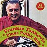 Frankie Yankovic Plays Polka Hits