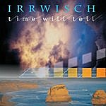 Irrwisch Time Will Tell