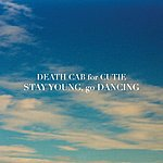Death Cab For Cutie Stay Young, Go Dancing