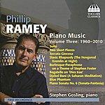 Stephen Gosling Ramey: Piano Music, Vol. 3 (1960-2010)