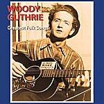 Woody Guthrie Greatest Folk Songs
