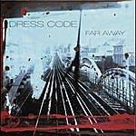 Dress Code Far Away