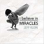 Jeff Klein I Believe In Miracles