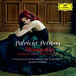 Patricia Petibon Melancolía - Spanish Arias And Songs