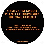 Cave Planet Of Drums 2007 - The Cave Remixes