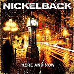 Nickelback Here And Now