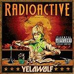 YelaWolf Radioactive (Explicit Version)