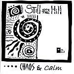 Still On The Hill Chaos & Calm