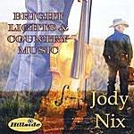 Jody Nix Bright Lights & Country Music