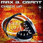 Max B. Grant Check Up