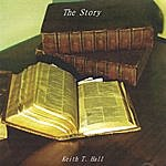 Keith T. Hall The Story