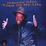 Johnny Afro Time Of My Life