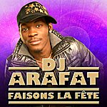 DJ Arafat Faisons La Fête