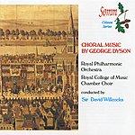 Sir David Willcocks Choral Music By George Dyson