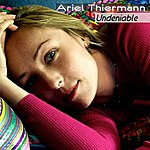 Ariel Thiermann Undeniable