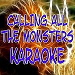 The Original Calling All The Monsters (Karaoke)