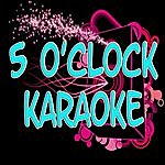 The Original 5 O'clock (Karaoke)